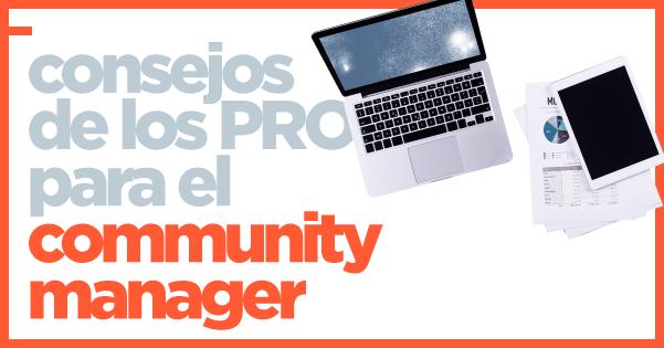Consejos de los PRO para el Community Manager